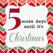 5 Days Until Christmas